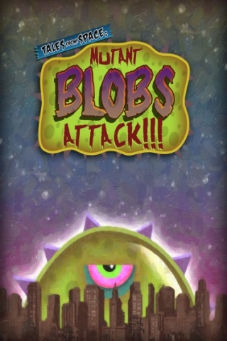 Tales from Space: Mutant Blobs