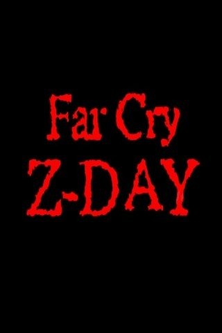 Far Cry Z-Day
